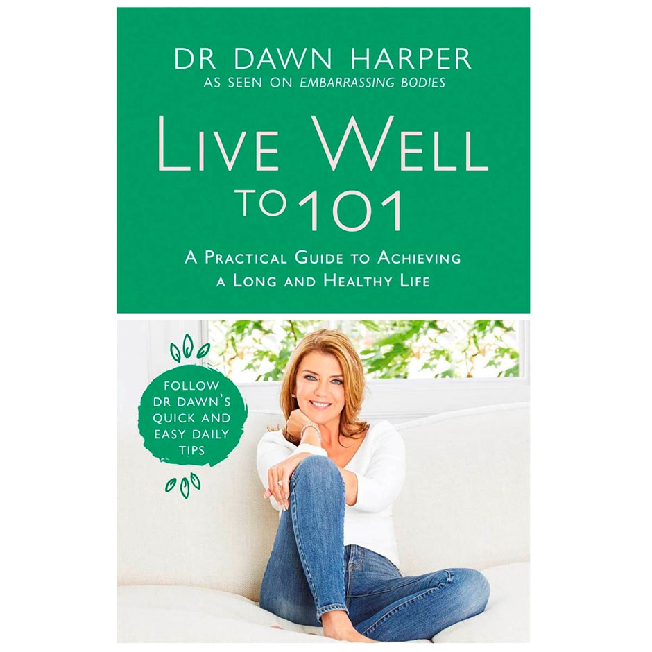 LIVE WELL TO 101 by DR DAWN HARPER. Buyers Note - Discount Freight Rates Ap