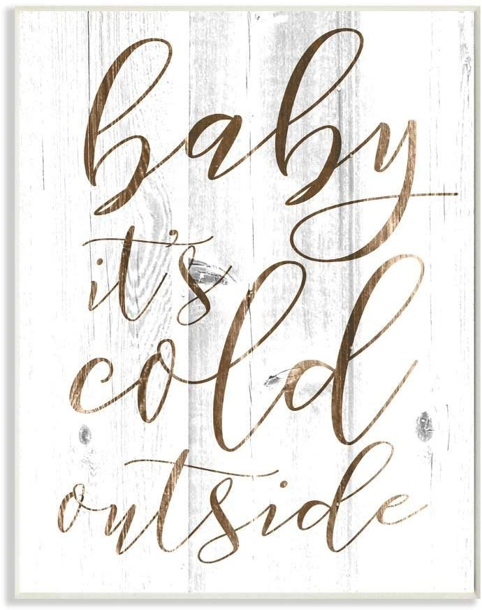 Baby Its Cold Outside Wood Plaque, 13 x 19 Inches
